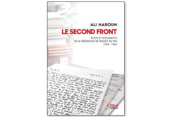 «Le second front, écrits et documents de la fédération de France du FLN 1954-1962», ouvrage de Ali Haroun